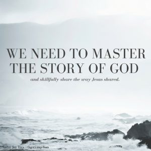 we-need-to-master-the-Story-of-God